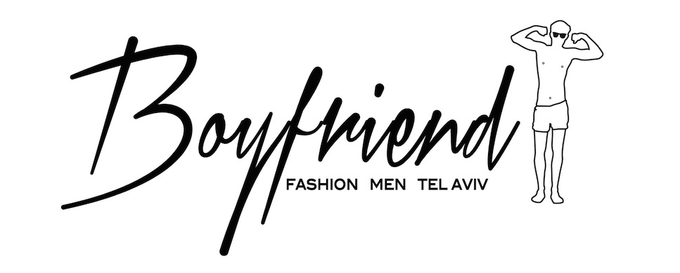 Men's Fashion in Tel Aviv - Boyfriend Magazine  בויפרנד מגזין