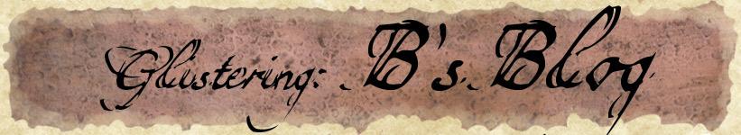 Glistering: B's Blog