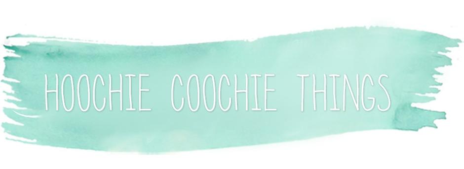 Hoochie Coochie Things