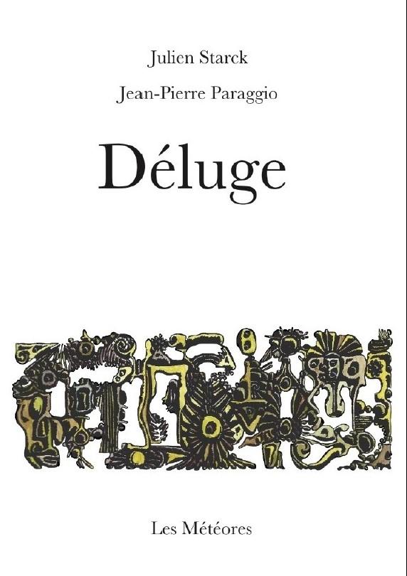 DÉLUGE, Julien STARCK (poèsie), Jean-Pierre PARAGGIO, enigmats (illustrations)