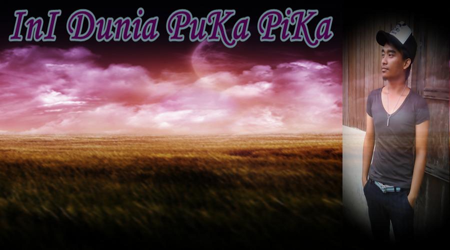 DuNia PuKa PiKa
