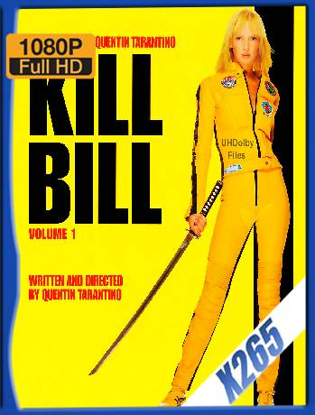 Kill Bill Vol. 1 Open Matte (2003) x265 [1080p] [Latino] [GoogleDrive] [RangerRojo]