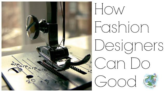 http://2.bp.blogspot.com/-WIGArBc1kIQ/VXViylqvajI/AAAAAAAAJ9E/i67JC50vtXc/s640/FashionDesignersDoGood.jpg