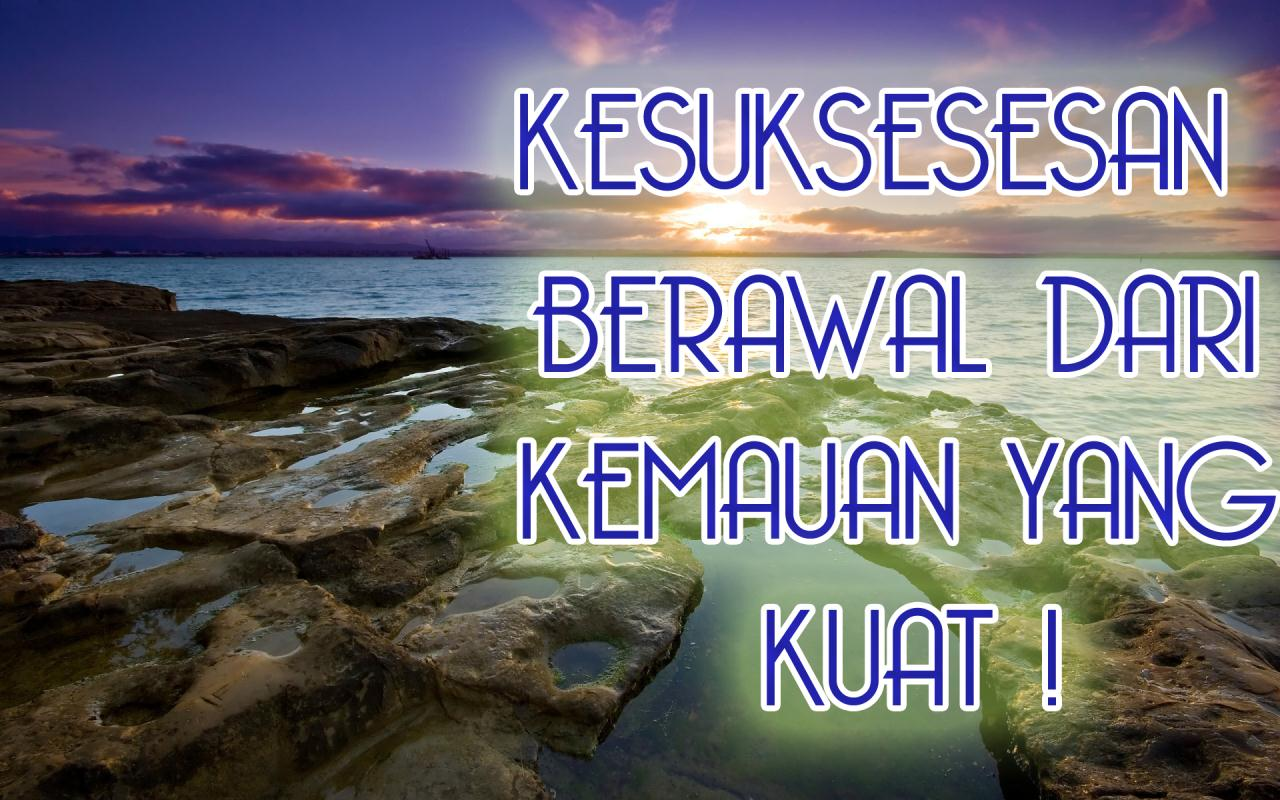 http://2.bp.blogspot.com/-WIW5NLUkkfM/UV0yAztRGcI/AAAAAAAAAkA/p-60tuQT-Cw/s1600/kata+mutiara-kata+kata+bijak-kata+kata+indah-KESUKSESAN+BERAWAL+DARI+KEMAUAN+YANG+KUAT.jpg