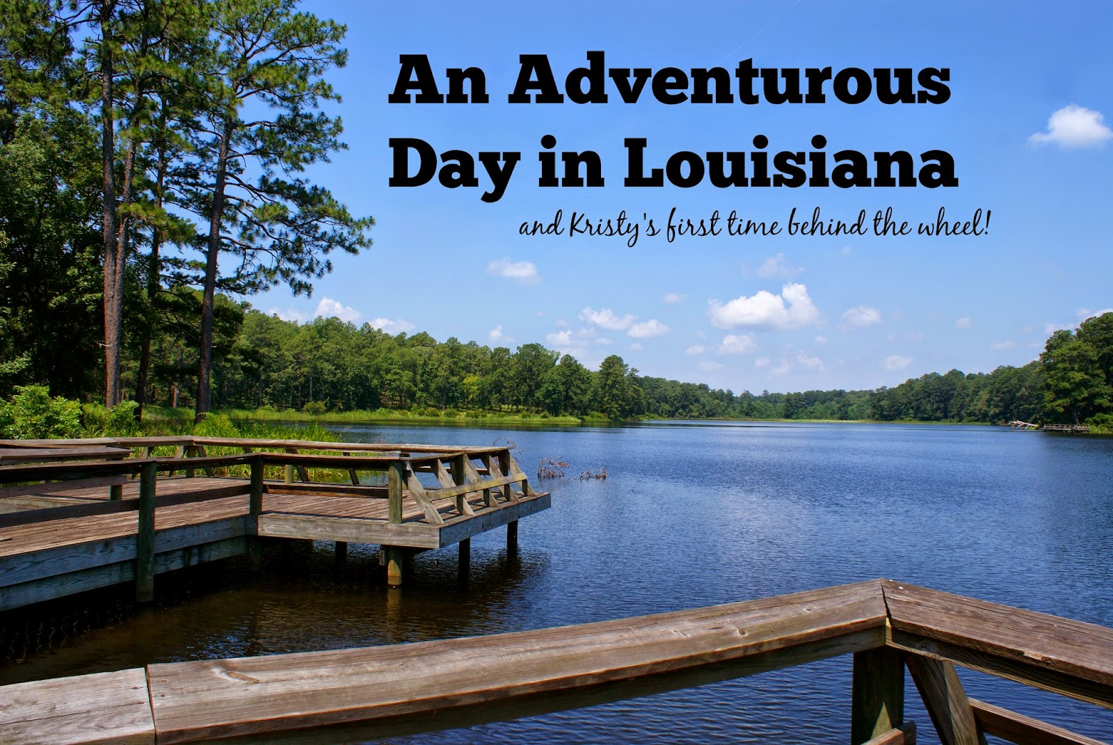 An Adventurous Day in Louisiana