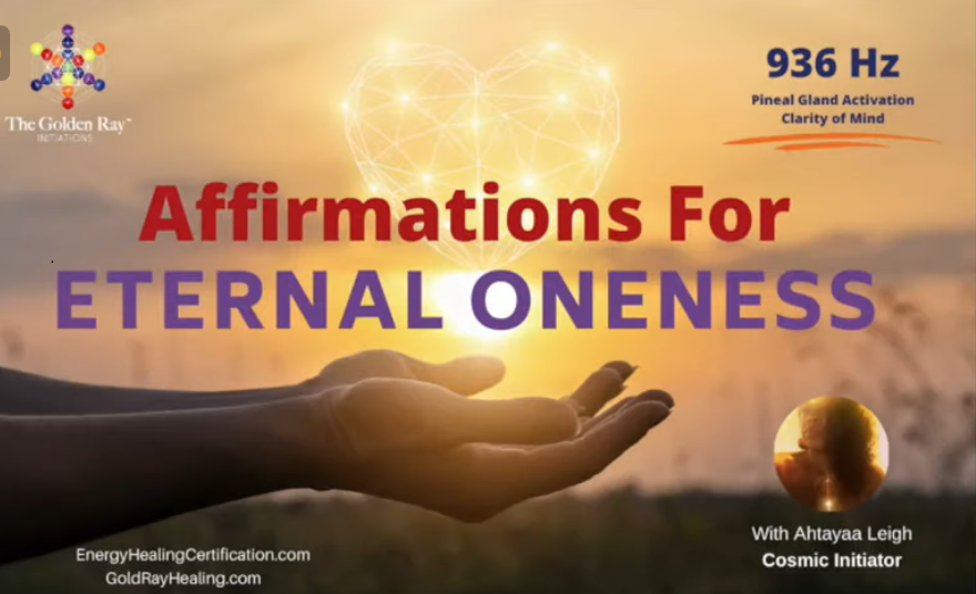 Ahtayaa Leigh:936💛Cosmic Affirmations~Eternal Oneness