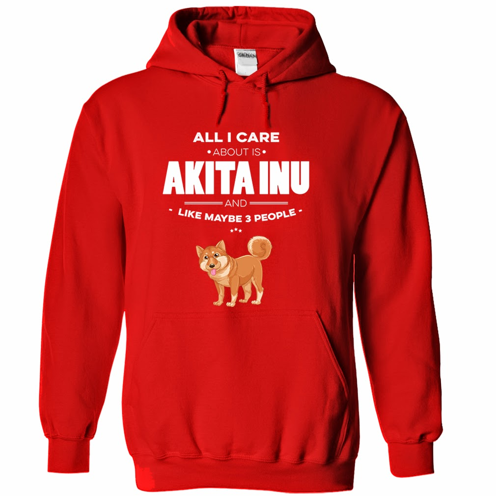 All-i-care-about-is-Akita-Inu-and-like-maybe-3-people-Red-Hoodie