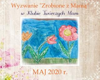 zrobione z mamą- maj 2020