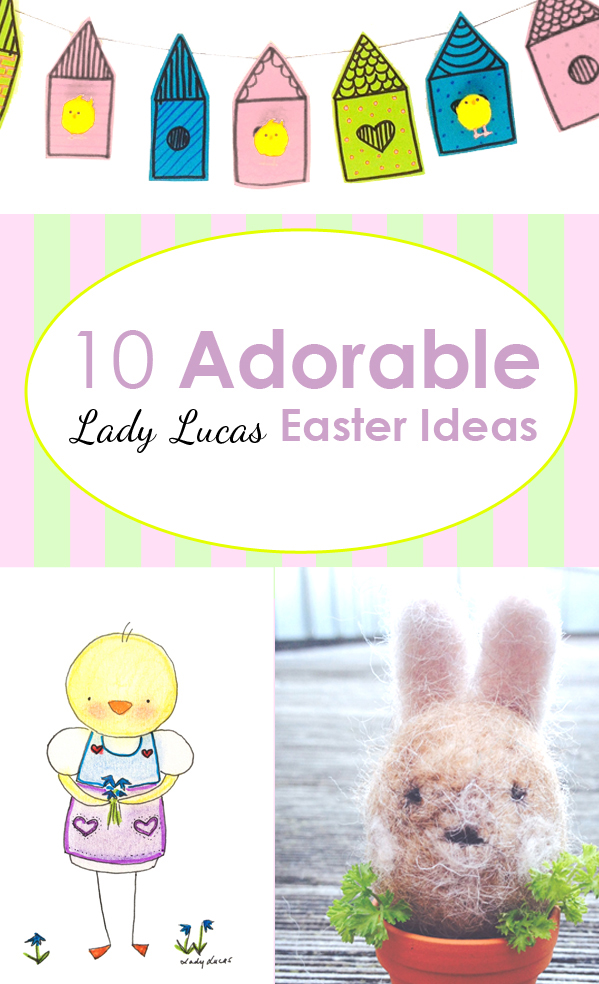 10 Adorable Lady Lucas Easter Ideas