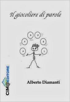 """""""Il giocoliere di parole"""" di Alberto Diamanti"""
