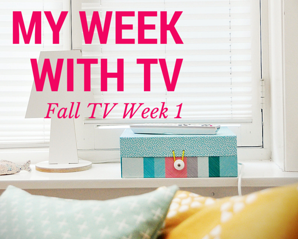 My Week With TV Fall TV Week 1 Premieres
