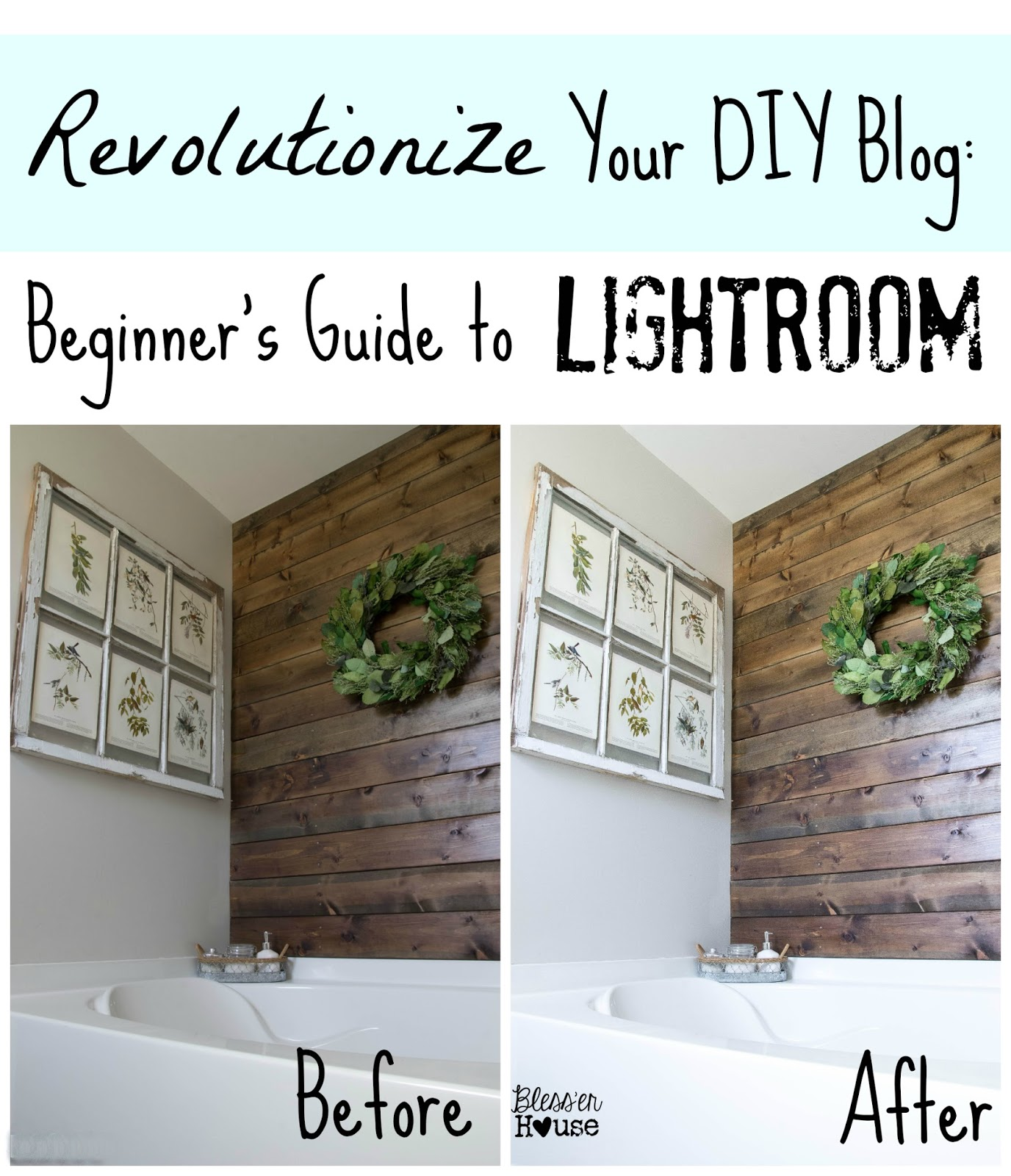 Bless'er House | Revolutionize Your DIY Blog Photography: Beginner's Guide to Lightroom