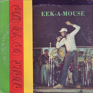 Eek-A-Mouse - Bubble Up Yu Hip