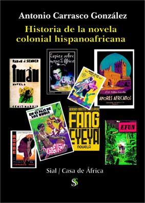 Antonio Carrasco, Historia de la novela colonial hispanoafricana, Casa de África