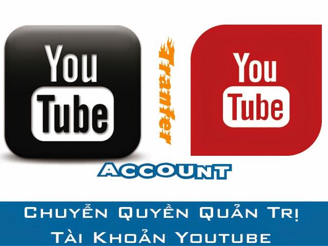 huong-dan-chuyen-quyen-quan-tri-tai-khoan-youtube