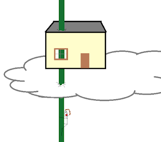 A huge blade of grass, poking through the house and pushing it onto a cloud.  Smiling stick figure climbs up the blade.