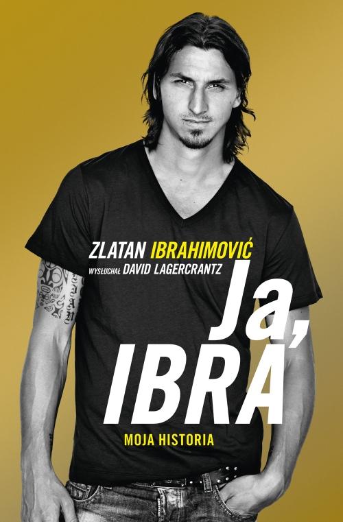 "Okładka książki ""Ja, Ibra"""
