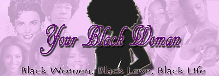 Your Black Woman