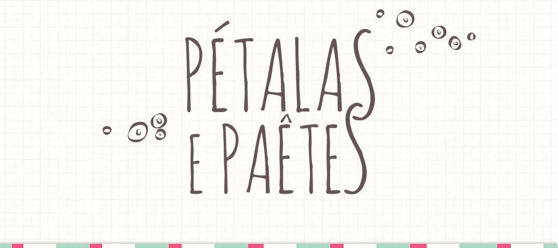 Pétalas e Paetês