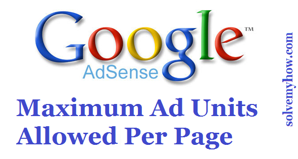 maximum adsense ad units per web page