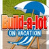 Build a Lot - On Vacation
