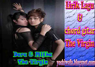 Lirik Lagu dan Chord Gitar The Virgin Sayangku