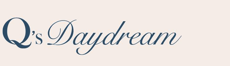 Q's Daydream