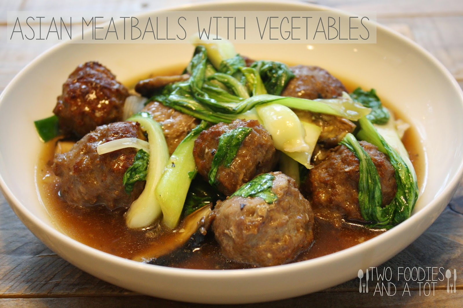 Two foodies and a tot: Asian meatballs with vegetables
