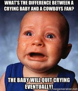 What's the difference between a crying baby and a cowboy fan? The baby will quit crying eventually!