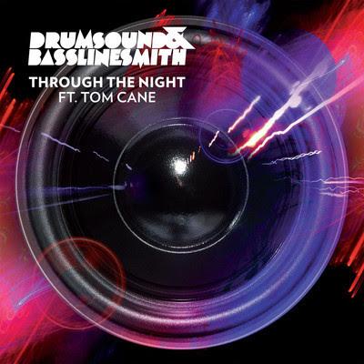 Drumsound & Bassline Smith - Through The Night (feat. Tom Cane) Lyrics