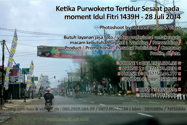 Ketika Purwokerto Tertidur Sesaat pada moment Idul Fitri 1439H - 28 Juli 2014