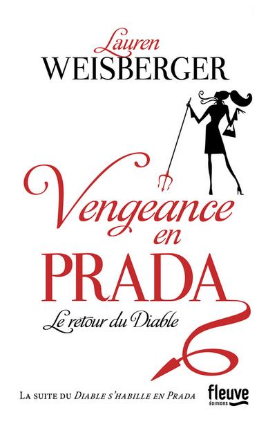Vengeance en Prada, le retour du diable - Lauren Weisberger
