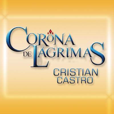 Cristian Castro - Corona de Lágrimas