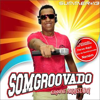 BAIXAR - BANDA SOM GROOVADO - SUMMER - 2013