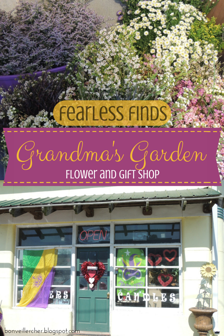 Fearless Finds: Grandma's Garden Flower and Gift Shop -- Locally owned and operated flower shop in Welsh, Louisiana, with a wide range of flowers and gifts.   bonveillercher.blogspot.com