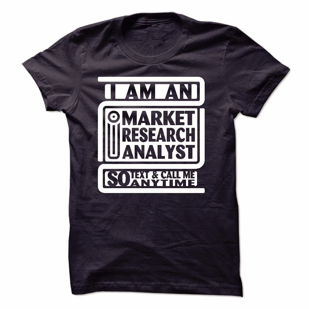 I Am An Market Research Analyst T Shirt