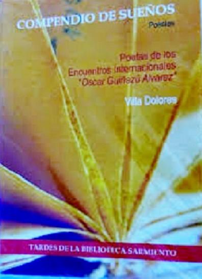 """""""Compendio de sueños""""... Antologia del Grupo Literario Tardes de la Biblioteca Sarmiento 2007"""