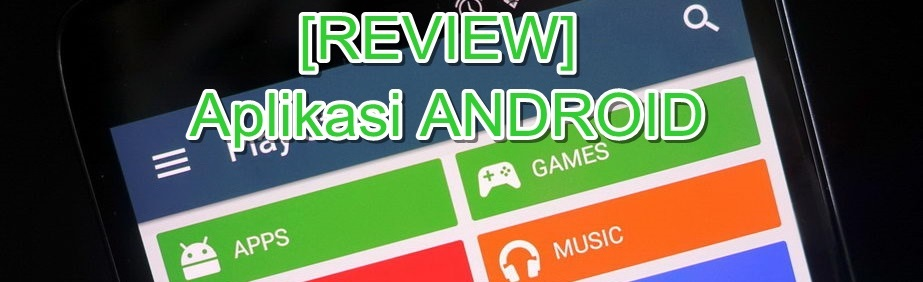 review aplikasi android
