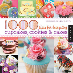 1,000 Ideas for Decorating Cupcakes, Cookies, and Cakes
