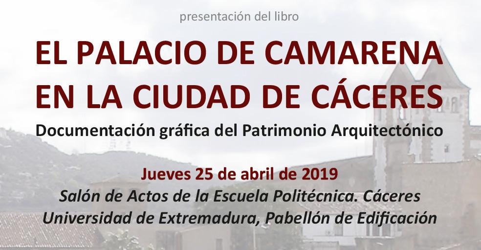 """PRESENTACIÓN DEL LIBRO """"EL PALACIO DE CAMARENA EN LA CIUDAD DE CÁCERES"""""""