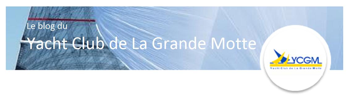 Le blog du Yacht Club de La Grande Motte