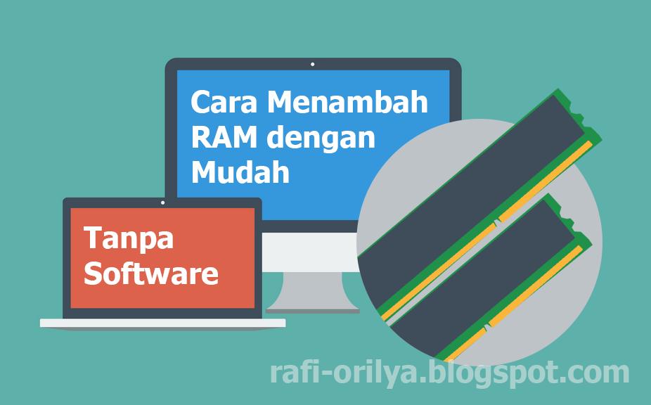 Cara Menambah RAM Tanpa Software dengan Mudah