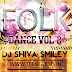 FOLK DANCE VOL-2 DJ SHIVA SMILEY