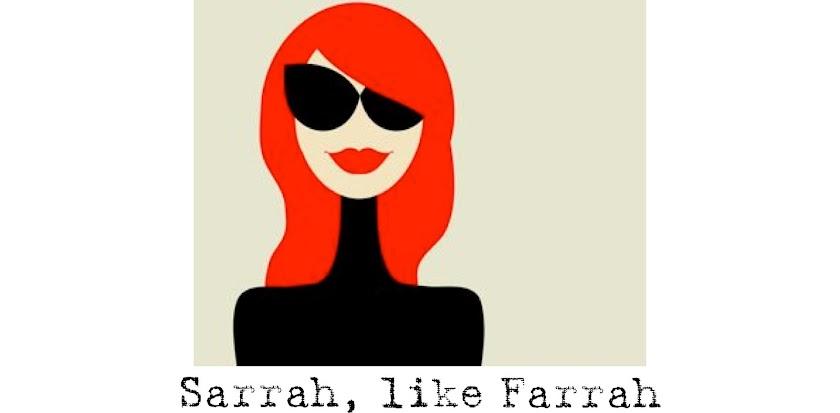 Sarrah, like Farrah