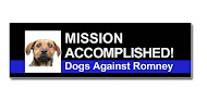 "Dogs Against Romney ""Mission Accomplished"""