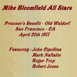 Mike Bloomfield All Stars - San Francisco,California, April 20th 77 1977