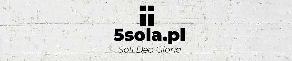 5 Sola Reformacji - Tylko Bogu chwała