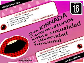 """2da. JORNADA: """"CONVERSATORIOS SOBRE SEXUALIDAD Y DIVERSIDAD FUNCIONAL/discapacidad"""""""