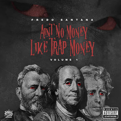 Fredo Santana - Ain't No Money Like Trap Money, Vol. 1 Cover