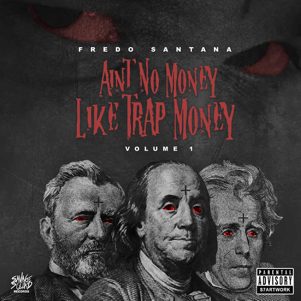 Fredo Santana - Ain't No Money Like Trap Money, Vol. 1 Cover